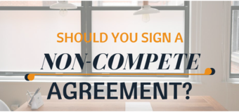 Should You Sign That Non-Compete Agreement?